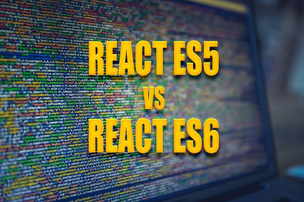 react es5 es6